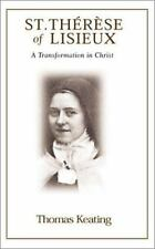 St Therese of Liseux a Transforma: By Thomas Keating