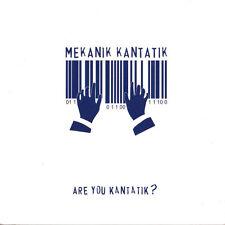 MEKANIK KANTATIK - ARE YOU KANTATIK ? - CD NEUF NEW NEU