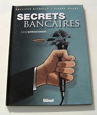 SECRETS BANCAIRES . L'AFFRONTEMENT 3.2 . RICHELLE / WACHS . BD EO GLENAT