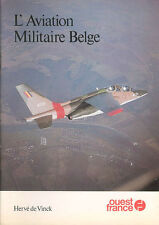 BELGIAN MILITARY AVIATION FAB FORCE AERIENNE BELGE WW1 INTER-WAR WW2 JETS NATO H