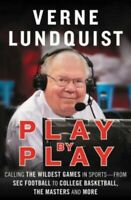 Play by Play: Calling the Wildest Games in Sports - College - Verne Lundquist