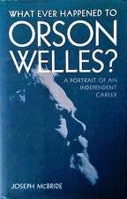 WHAT EVER HAPPENED TO ORSON WELLES / A PORTRAIT OF AN INDEPENDENT CAREER - HB,DJ