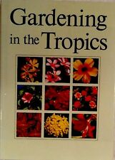 Gardening in the Tropics by Ivan Enoch and R. E. Holttum (1992, Hardcover)