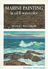 MARINE PAINTING IN OIL & WATERCOLOR BY STANLEY WOODWARD THIRD EDITION