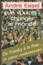André Essel - Je voulais changer le monde - Créateur FNAC, trotskiste