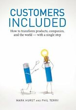 Customers Included: How to Transform Products, Companies, and the World - With a