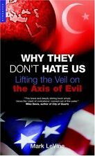 Why They Dont Hate Us: Lifting the Veil on the Ax