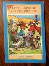 Inscribed/Signed 1st Ed 1993 LITTLE SPOUSE ON THE PRAIRIE by Lana Robinson
