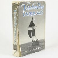 W.I.B. Crealock Vagabonding Under Sail 1951 HCDJ First Edition, Seafaring