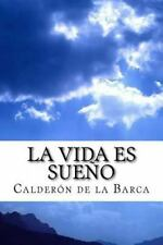 La Vida Es Sueño by Calderón de la Barca (2014, Paperback)