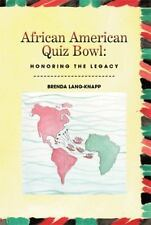 African American Quiz Bowl: Honoring the Legacy : Honoring the Legacy by...