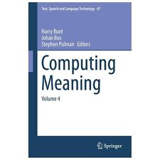 Computing Meaning : Volume 4 47 (2013, Hardcover)