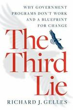 Gelles, Richard J : The Third Lie: Why Government Programs D