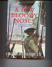 A FEW BLOODY NOSES, American War of Independence, Harvey UK 1st HB/dj
