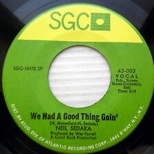 NEIL SEDAKA pop rock 45 WE HAD A GOOD THING GOIN / STAR CROSSED LOVERS vg++ F399