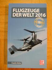 Flugzeuge der Welt 2016 von Claudio Müller (2016, Taschenbuch)