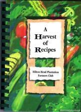 A Harvest of Recipes Hilton Head Plantation Farmers Club Hilton Head Island, SC