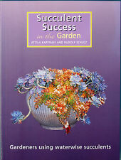 Succulent Success in the Garden Attila Kapitany Rudolf Schulz WE KNOW SUCCULENTS