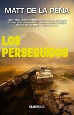 LOS PERSEGUIDOS / THE HUNTED - DE LA PENA, MATT - NEW BOOK