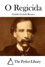 O Regicida by Camilo Castelo Branco (2015, Paperback)