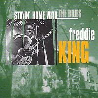 Freddie King - Stayin Home With The Blues [CD]