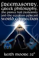 NEW Freemasonry, Greek Philosophy, the Prince Hall Fraternity and the Egyptian (