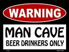 Warning Man Cave Beer Drinkers Only Parking Sign