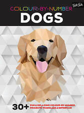 Colour-By-Number: Dogs: 30+ Fun and Relaxing Colour-by-Number Projects