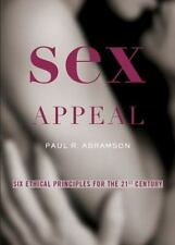 Sex Appeal: Six Ethical Principles for the 21st Century, Abramson, Paul, Excelle