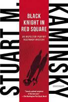 NEW Black Knight in Red Square: Inspector Porfiry Rostnikov Mystery