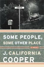 Some People, Some Other Place by Cooper, J. California
