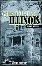 Ghosthunting Illinois by Kachuba, John B.