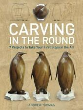Carving in the Round: 7 Projects to Take Your First Steps in the Art, Thomas, An
