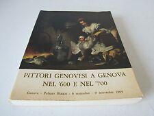 PITTORI GENOVESI A GENOVA NEL 600 E NEL 700 - CATALOGO 1969