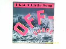 "OFF-SHORE I GOT A LITTLE SONG 7"" SINGLE 1991 N/MINT"