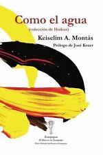 Como el Agua : (colección de Haikus) by Keiselim A. Montás (2016, Paperback)