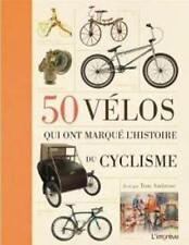 50 vélos qui ont marqué l'histoire du cyclisme - Tom Ambrose - L'imprévu