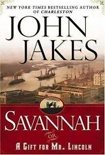 Savannah or A Gift For Mr Lincoln, John Jakes, 0525948031, Book, Good