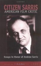 Citizen Sarris, American Film Critic: Essays in Honor of Andrew Sarris (Hardback
