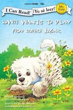 Howie Wants to Play / Fido quiere jugar (I Can Read! / Howie Series / ¡Yo sé