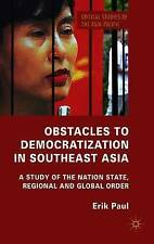 Obstacles to Democratization in Southeast Asia: A Study of the Nation State, Reg