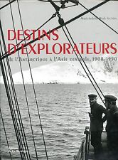 Destins D'explorateurs - De L'antarctique À L'asie Centrale, 1908-1950 ..SUPERBE
