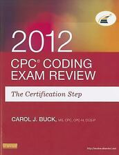 CPC Coding Exam Review 2012 : The Certification Step by Carol J. Buck