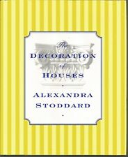 The Decoration of Houses by Alexandra Stoddard (1997, Hardcover)