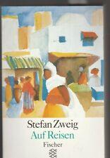 Auf Reisen - Stefan Zweig - Weltreisen 1902 - 1940