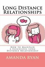 Long Distance Relationships : How to Maintain a Successful Long Distance...