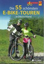 Die 55 Schönsten E-Bike-Touren in Deutschland Neu + GPS-Tracks 224 S. Ausg. 2020