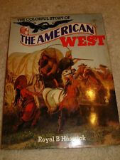 The Colorful Story Of The American West by Royal B. Hassrick - 1975