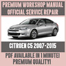 *WORKSHOP MANUAL SERVICE & REPAIR GUIDE for CITROEN C5 2007-2015