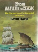 FROM MAUI TO COOK , DISCOVERY AND SETTLEMENT OF THE PACIFIC by DAVID LEWIS